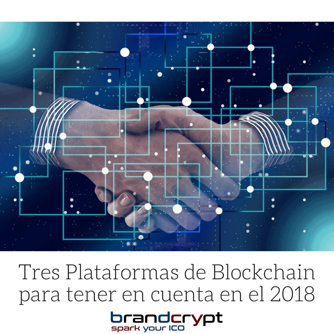 Tres Plataformas de Blockchain para tener en cuenta en el 2018