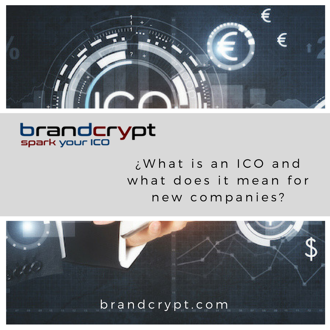¿What is an ICO and what does it mean for new companies?