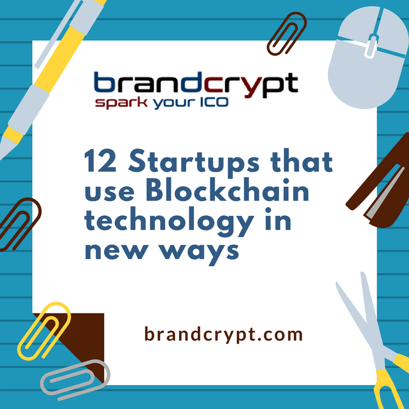 12 Startups that use Blockchain technology in new ways