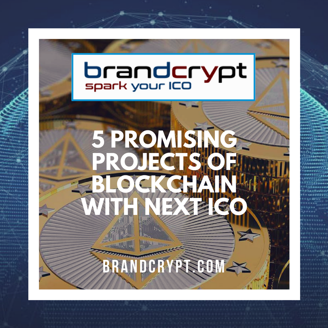 5 Promising Projects of Blockchain with Next ICO