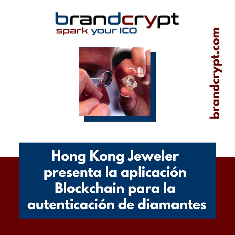 Hong Kong Jeweler presenta la aplicación Blockchain para la autenticación de diamantes