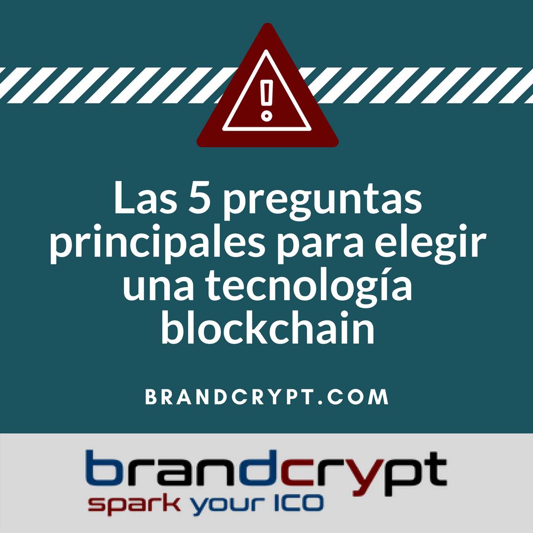 Las 5 preguntas principales para elegir una tecnología blockchain