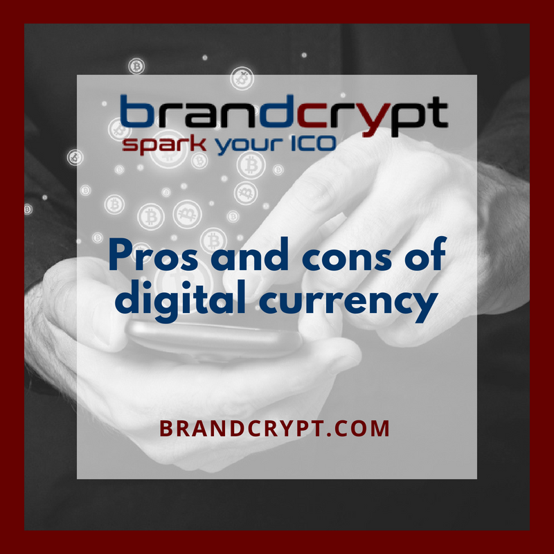 Pros and cons of digital currency