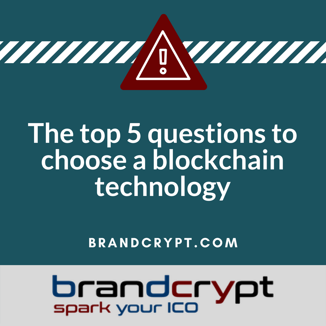 The top 5 questions to choose a blockchain technology